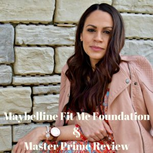 Melissa Mom with Style Maybelline Fit Me Foundation & Master Prime Review