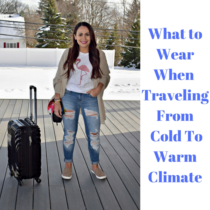 Melissa Mom with Style What to Wear When Traveling From Cold to Warm Climate