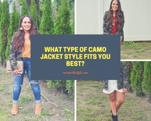 Melissa Mom with Style What Type of Camo Jacket Style Fits You Best