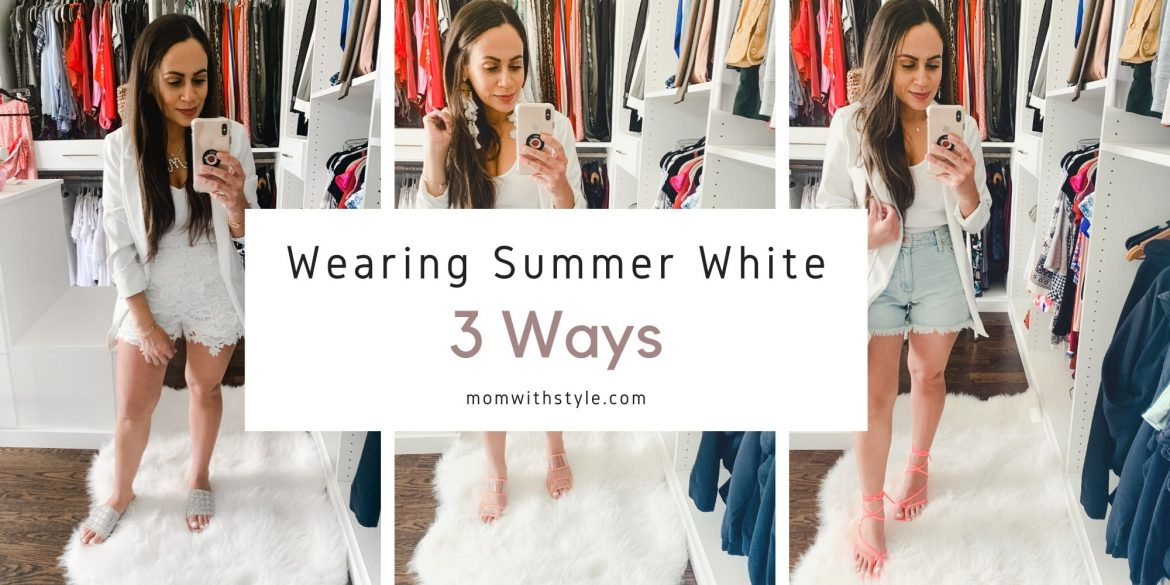 Melissa Mom with Style Wearing Summer White 3 Ways