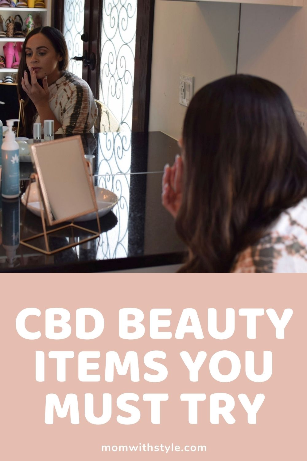 Melissa Mom with Style CBD Beauty Items You Must Try