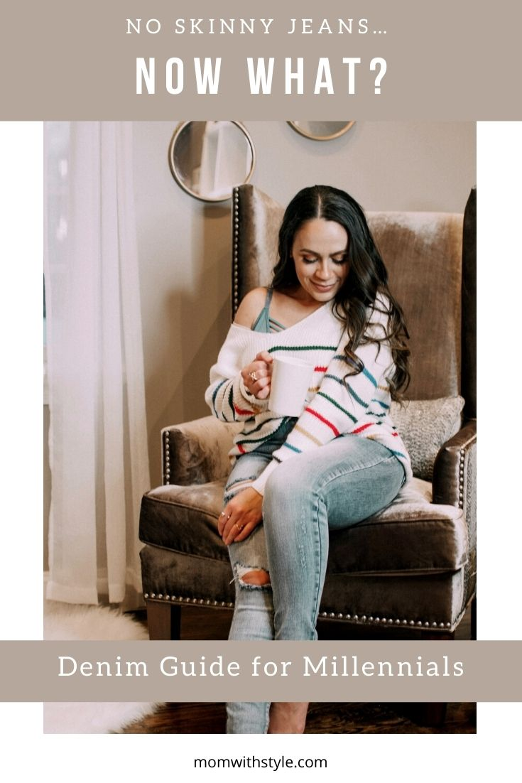 Melissa Mom with Style No Skinny Jeans… Now What? Denim Guide for Millennials